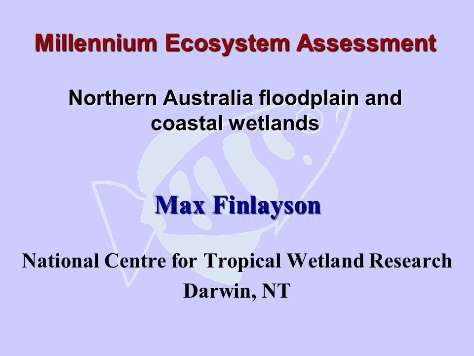 Northern Australia floodplain and coastal wetlands Aim Participation Geographic Region / Location Data sources / Scale Components Next steps