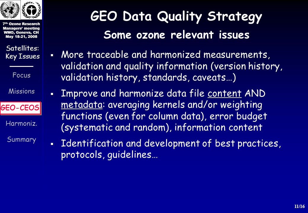 7 th Ozone Research Managers meeting WMO, Geneva, CH May 18-21, 2008 11/16 Focus Missions GEO-CEOS Harmoniz.
