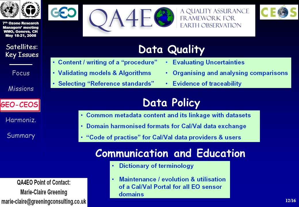7 th Ozone Research Managers meeting WMO, Geneva, CH May 18-21, 2008 12/16 Focus Missions GEO-CEOS Harmoniz.