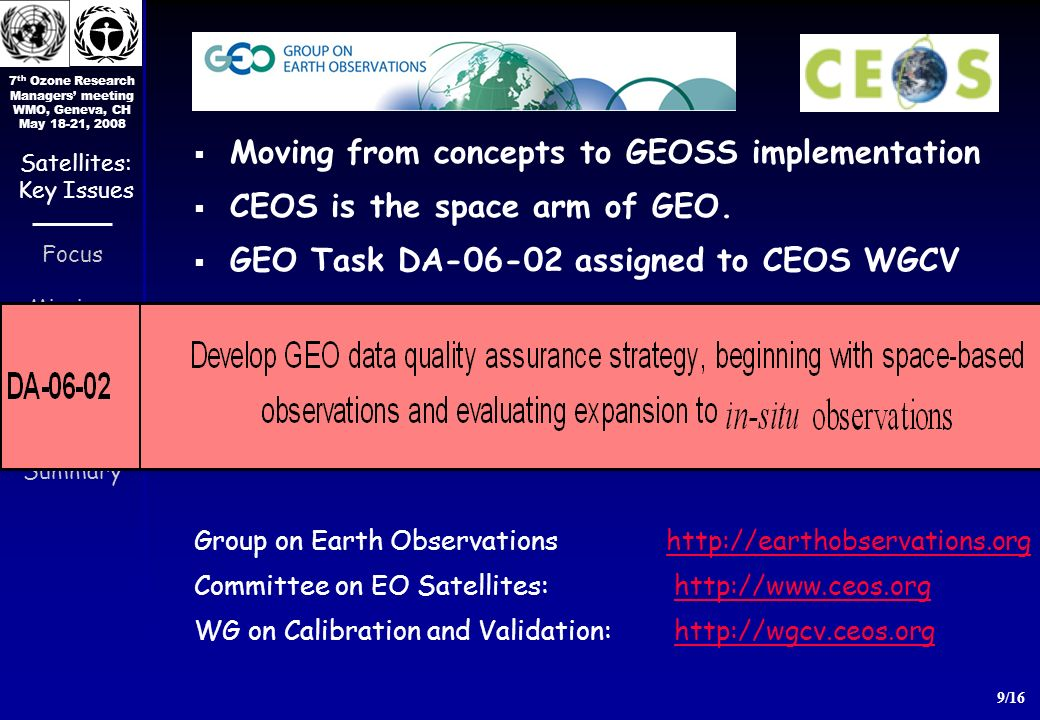 7 th Ozone Research Managers meeting WMO, Geneva, CH May 18-21, 2008 9/16 Focus Missions GEO-CEOS Harmoniz.