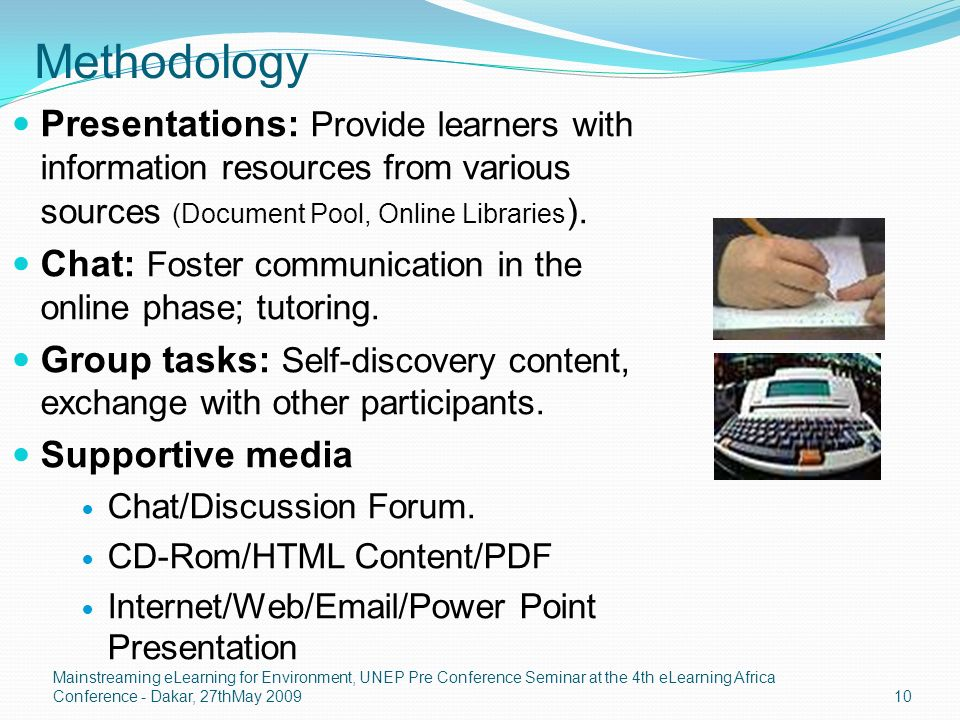 Methodology Presentations: Provide learners with information resources from various sources (Document Pool, Online Libraries ).