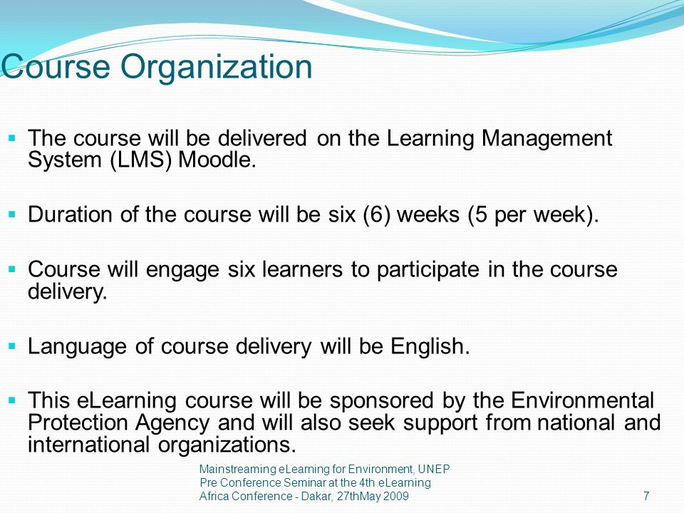 Course Organization The course will be delivered on the Learning Management System (LMS) Moodle.