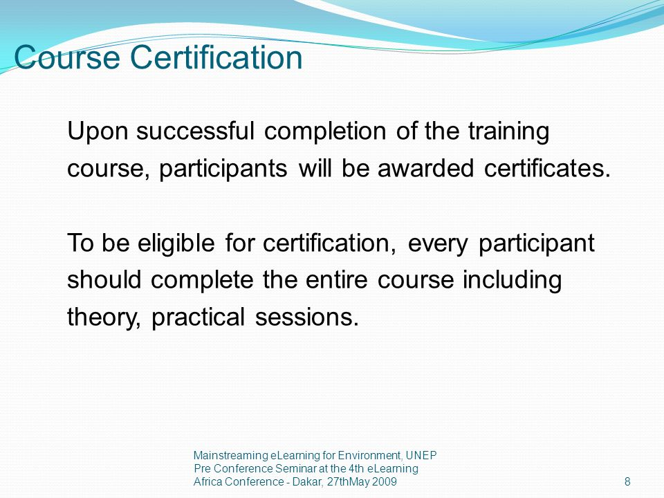 Course Certification Upon successful completion of the training course, participants will be awarded certificates.