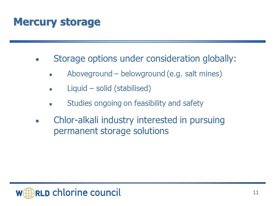 Mercury storage Storage options under consideration globally: Aboveground – belowground (e.g.