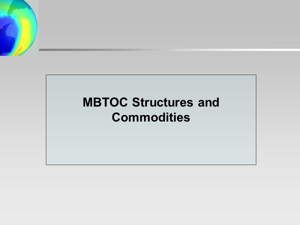MBTOC Structures and Commodities