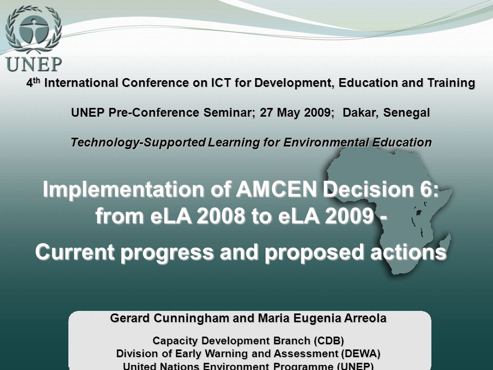Implementation of AMCEN Decision 6: from eLA 2008 to eLA 2009 - Current progress and proposed actions Gerard Cunningham and Maria Eugenia Arreola Capa
