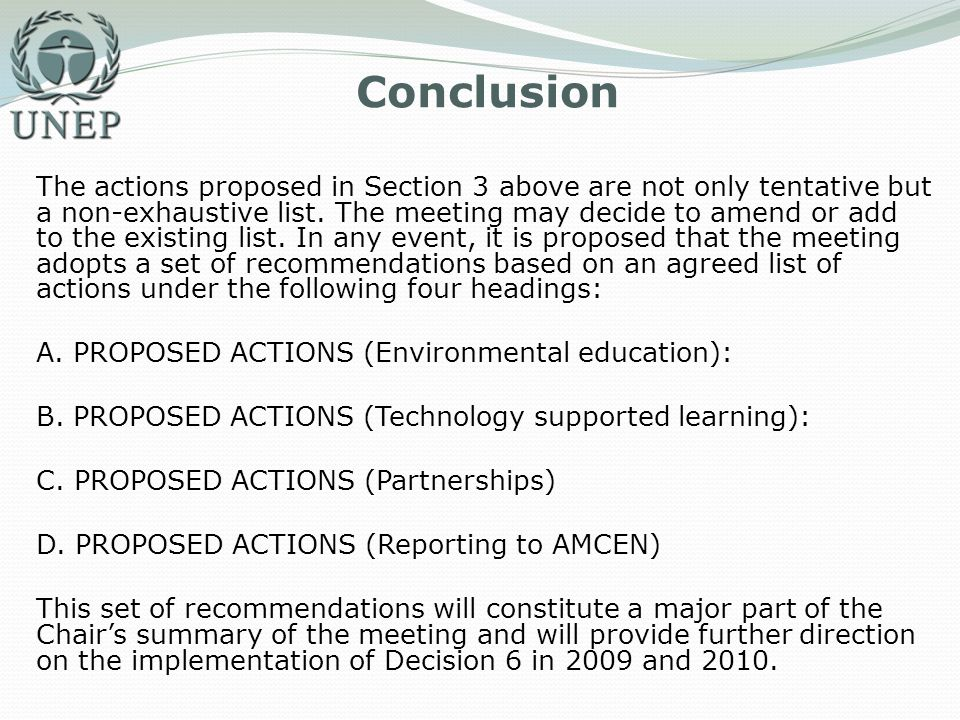 Conclusion The actions proposed in Section 3 above are not only tentative but a non-exhaustive list. The meeting may decide to amend or add to the exi