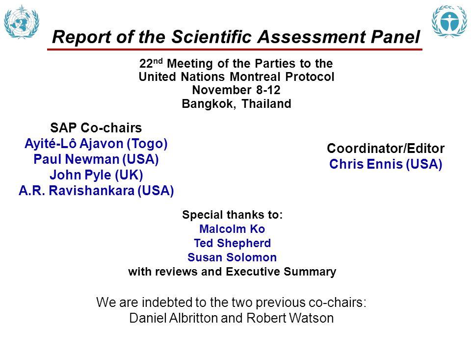 Report of the Scientific Assessment Panel SAP Co-chairs Ayité-Lô Ajavon (Togo) Paul Newman (USA) John Pyle (UK) A.R. Ravishankara (USA) Coordinator/Ed