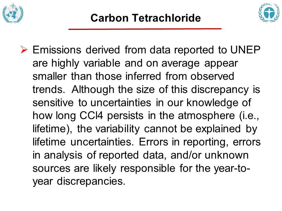 Emissions derived from data reported to UNEP are highly variable and on average appear smaller than those inferred from observed trends. Although the