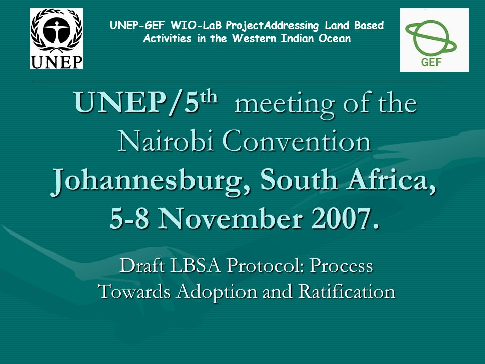 UNEP/5 th meeting of the Nairobi Convention Johannesburg, South Africa, 5-8 November 2007. UNEP/5 th meeting of the Nairobi Convention Johannesburg, S