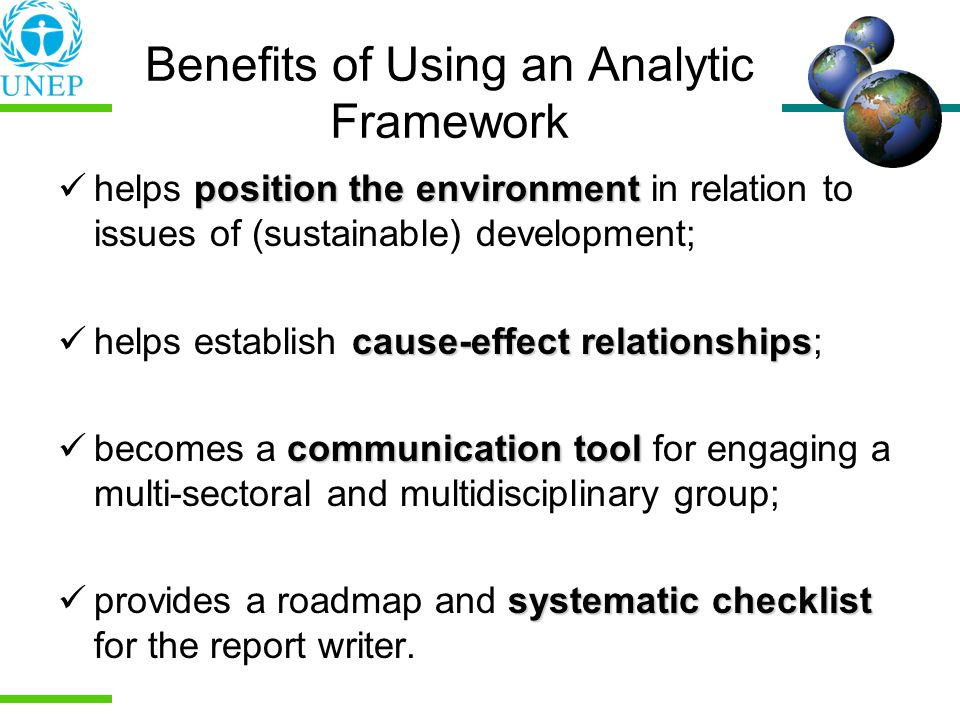 Benefits of Using an Analytic Framework position the environment helps position the environment in relation to issues of (sustainable) development; ca