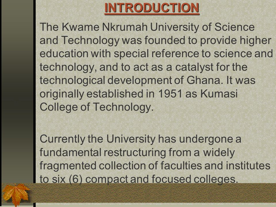 VISION Advancing knowledge in Science and Technology for Sustainable Development in Africa CORE VALUES One of the four (4) core values of the University is Leadership in Innovation and Technology