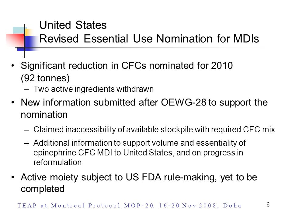 T E A P a t M o n t r e a l P r o t o c o l M O P - 2 0, 1 6 - 2 0 N o v 2 0 0 8, D o h a 6 United States Revised Essential Use Nomination for MDIs Si