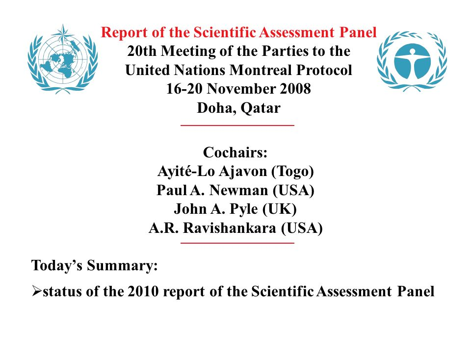 Report of the Scientific Assessment Panel 20th Meeting of the Parties to the United Nations Montreal Protocol 16-20 November 2008 Doha, Qatar Cochairs: Ayité-Lo Ajavon (Togo) Paul A.