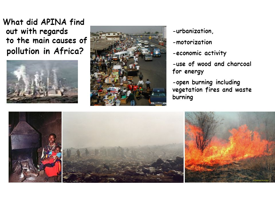 What did APINA find out with regards to the main causes of air pollution in Africa? -urbanization, -motorization -economic activity -use of wood and c