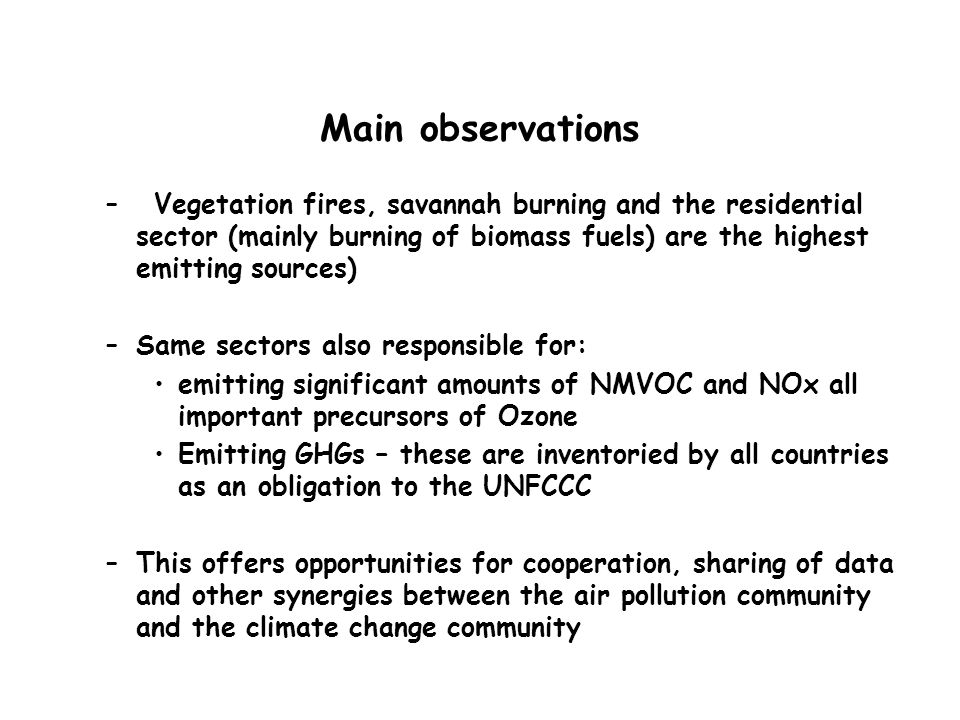 Main observations –Vegetation fires, savannah burning and the residential sector (mainly burning of biomass fuels) are the highest emitting sources) –