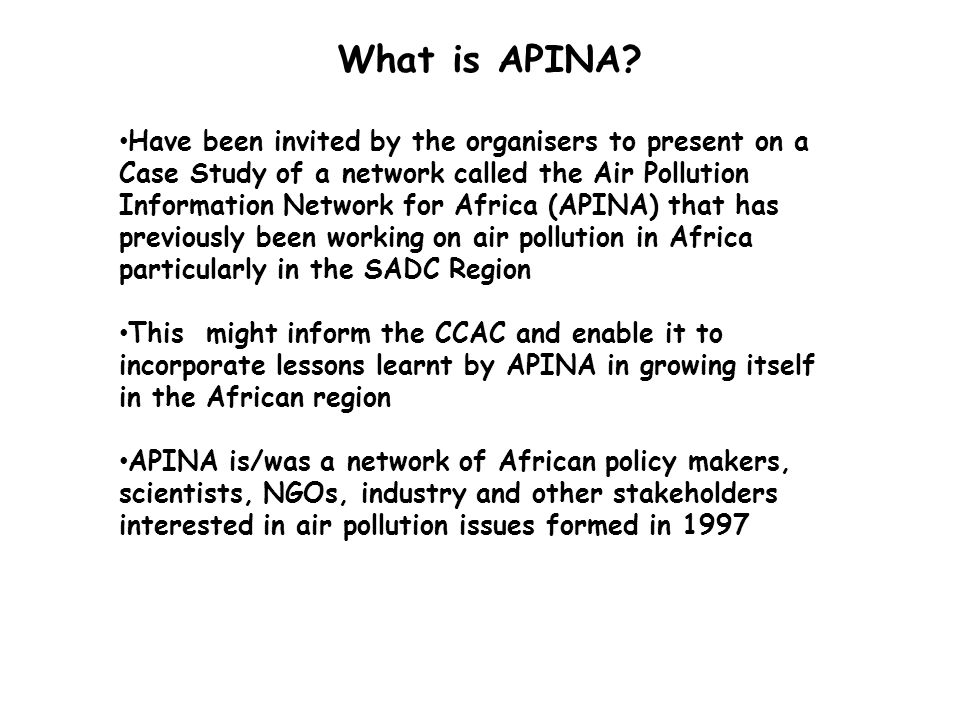 What is APINA? Have been invited by the organisers to present on a Case Study of a network called the Air Pollution Information Network for Africa (AP