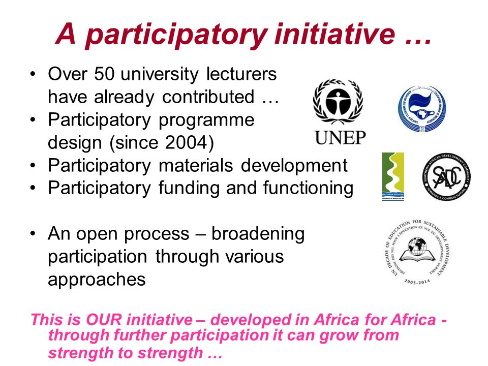 A participatory initiative … Over 50 university lecturers have already contributed … Participatory programme design (since 2004) Participatory materia