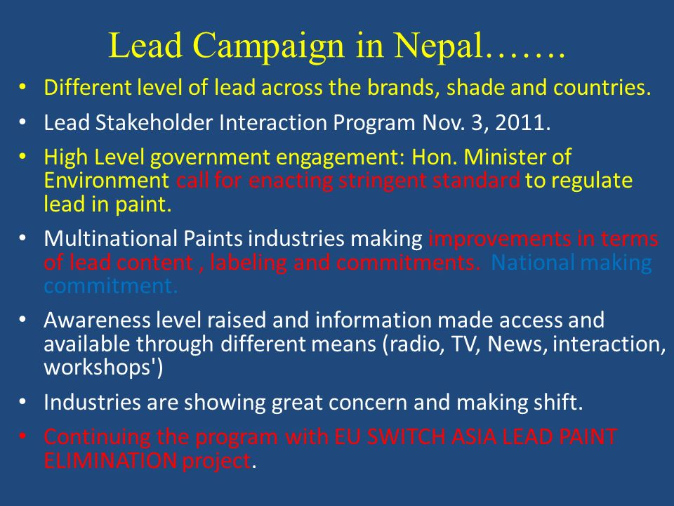 Lead Campaign in Nepal……. Different level of lead across the brands, shade and countries. Lead Stakeholder Interaction Program Nov. 3, 2011. High Leve