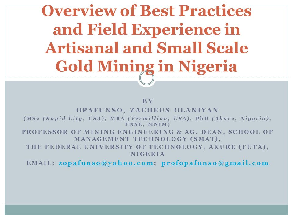BY OPAFUNSO, ZACHEUS OLANIYAN (MSc (Rapid City, USA), MBA (Vermillion, USA), PhD (Akure, Nigeria), FNSE, MNIM) PROFESSOR OF MINING ENGINEERING & AG. D