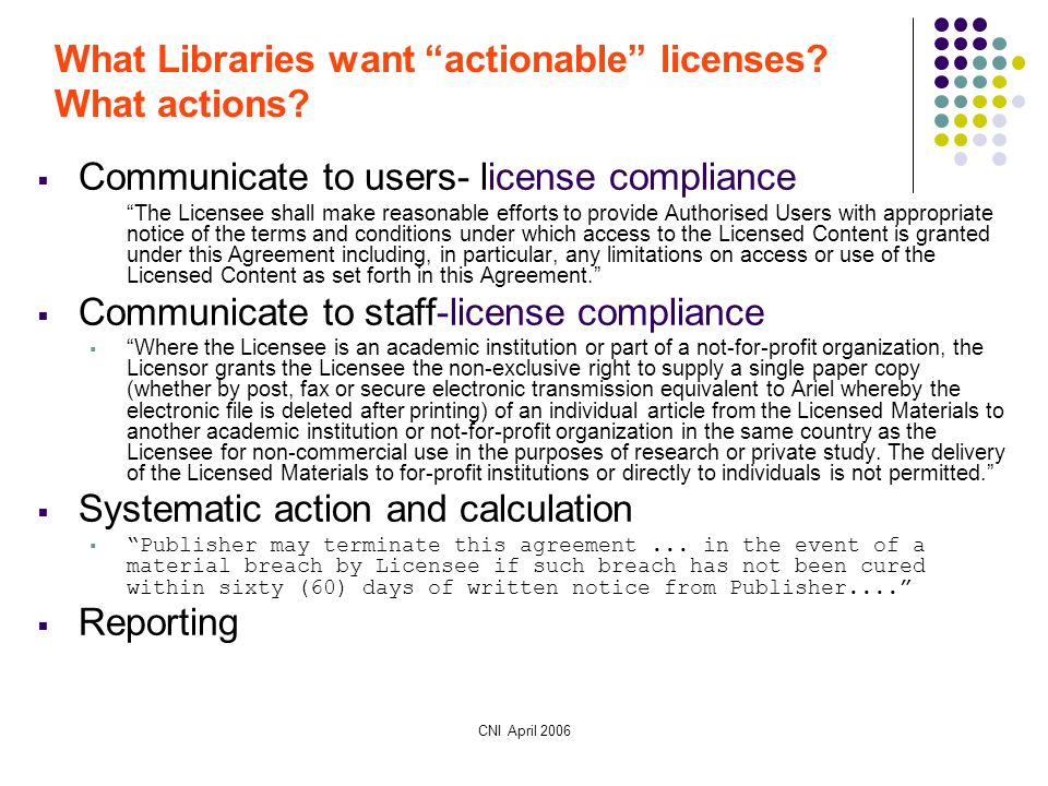 CNI April 2006 What Libraries want actionable licenses.