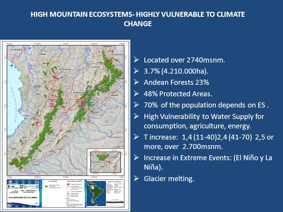 HIGH MOUNTAIN ECOSYSTEMS- HIGHLY VULNERABLE TO CLIMATE CHANGE Located over 2740msnm.