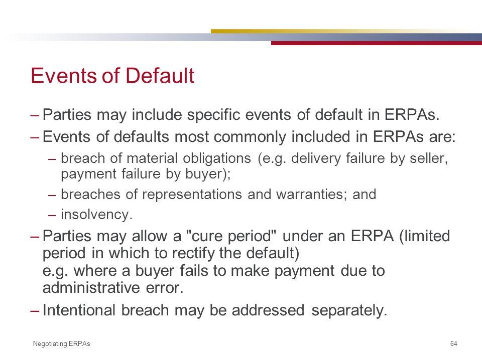 Negotiating ERPAs 64 Events of Default –Parties may include specific events of default in ERPAs.