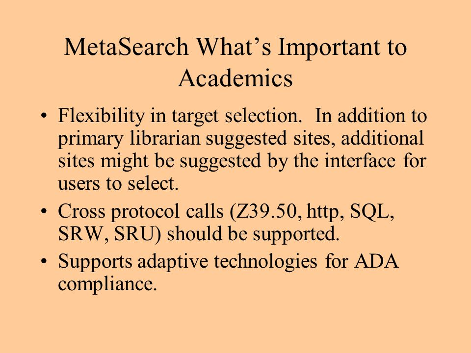 MetaSearch Whats Important to Academics Content (selection lists) should be systematically selected and provided, offering guidance to users trying to identify targets.