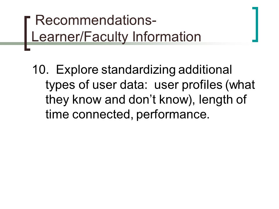Recommendations- Learner/Faculty Information 10.