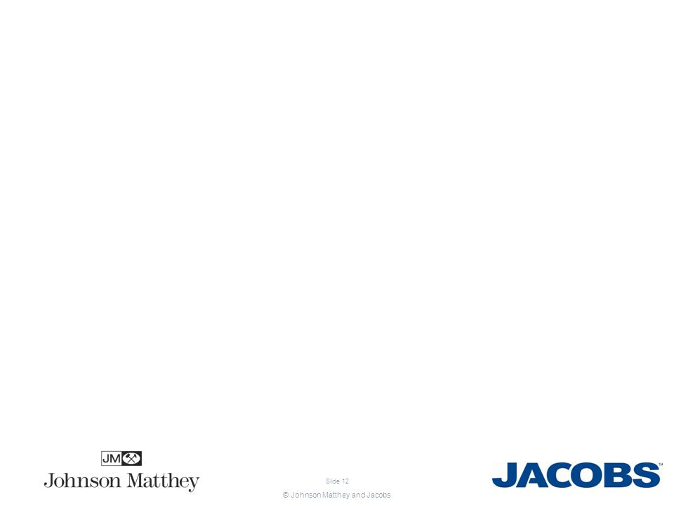 © Johnson Matthey and Jacobs Slide 12