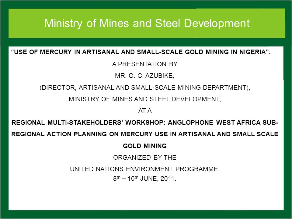 Ministry of Mines and Steel Development LEVELS OF ASM OPERATIONS.