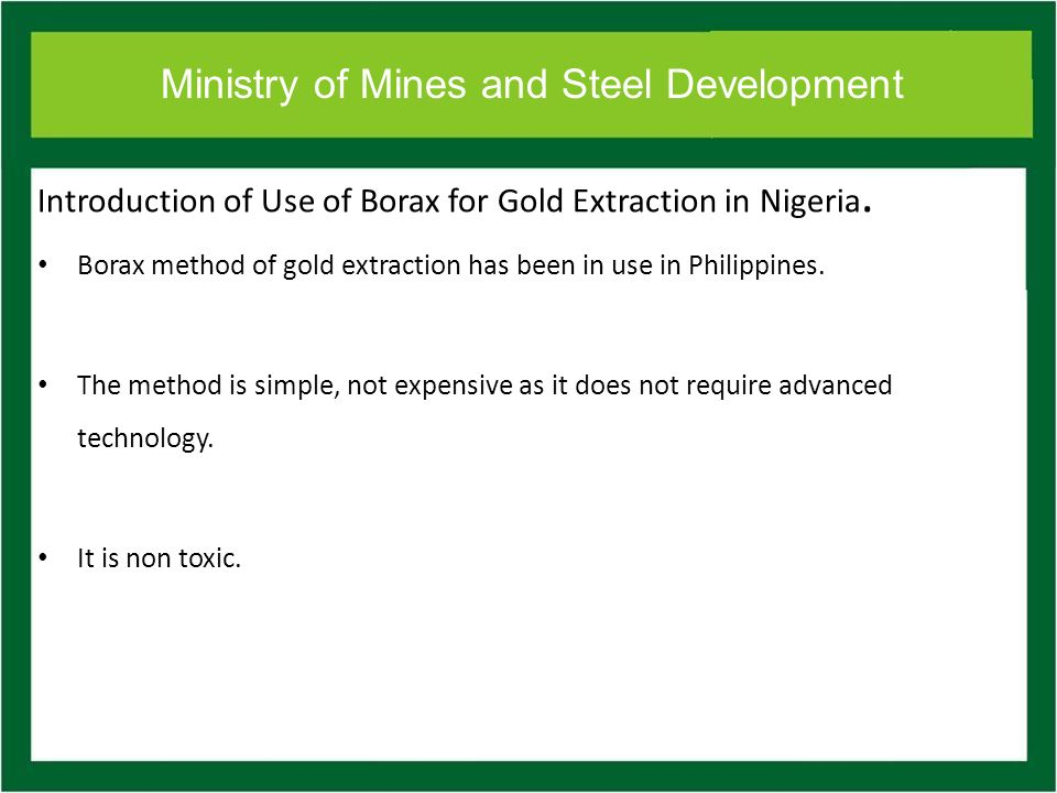 Ministry of Mines and Steel Development Introduction of Use of Borax for Gold Extraction in Nigeria.