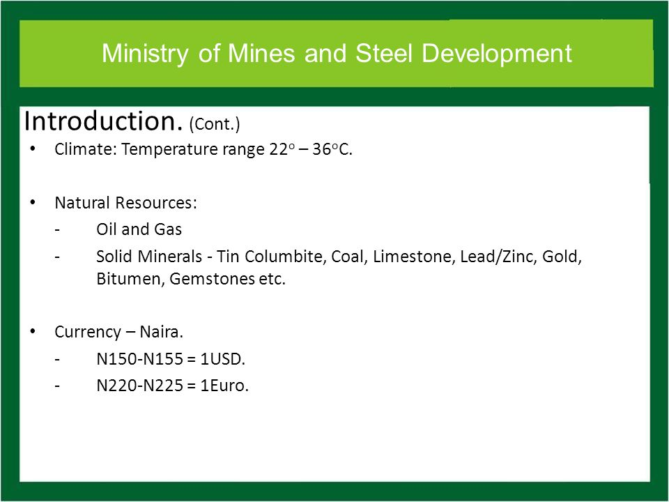 Ministry of Mines and Steel Development Extension Services (Cont.) -Environmental Impact Assessment report and; waste and tailing disposal methods.