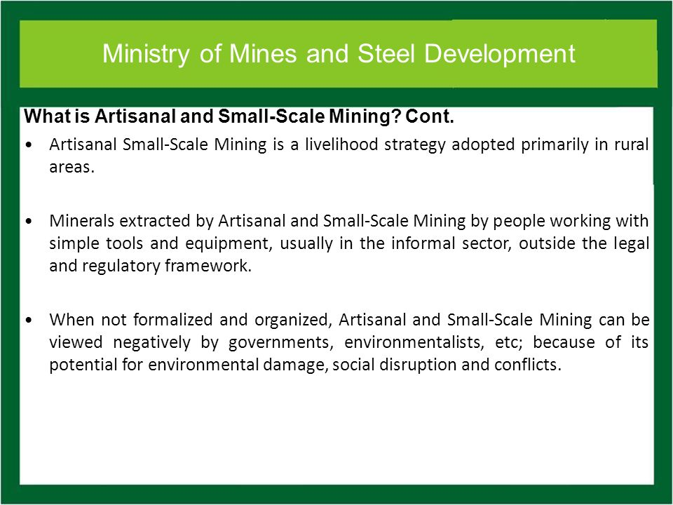 Ministry of Mines and Steel Development Exploitation of minerals by artisanal methods has occurred in Nigeria for over 2,400 years, from basic clays to base metals and gold; Between 400BC – 200AD vibrant societies and kingdoms such Nok culture exploited iron and clay deposits and produced the famous terracotta figurines; Between the 11 th – 12 th century, Ife and Oyo Kingdoms mined and used a variety of minerals; Between 1903 – 1940 ASM operation dominated mining in Nigeria, particularly for tin; History Artisanal Mining in Nigeria.