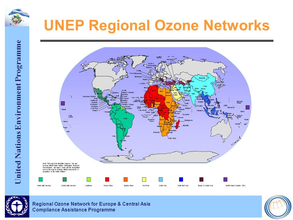 United Nations Environment Programme Regional Ozone Network for Europe & Central Asia Compliance Assistance Programme UNEP Regional Ozone Networks