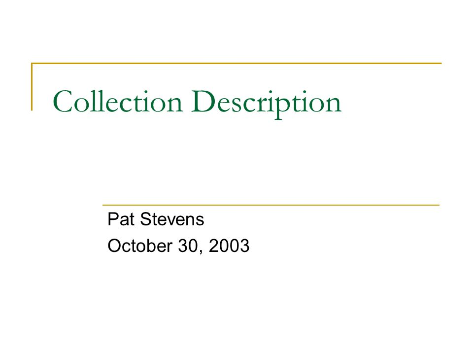 Collection Description Pat Stevens October 30, 2003