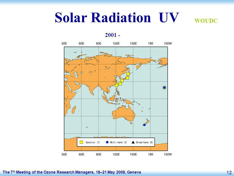 The 7 th Meeting of the Ozone Research Managers, 18–21 May 2008, Geneva 12 Solar Radiation UV 2001 - WOUDC