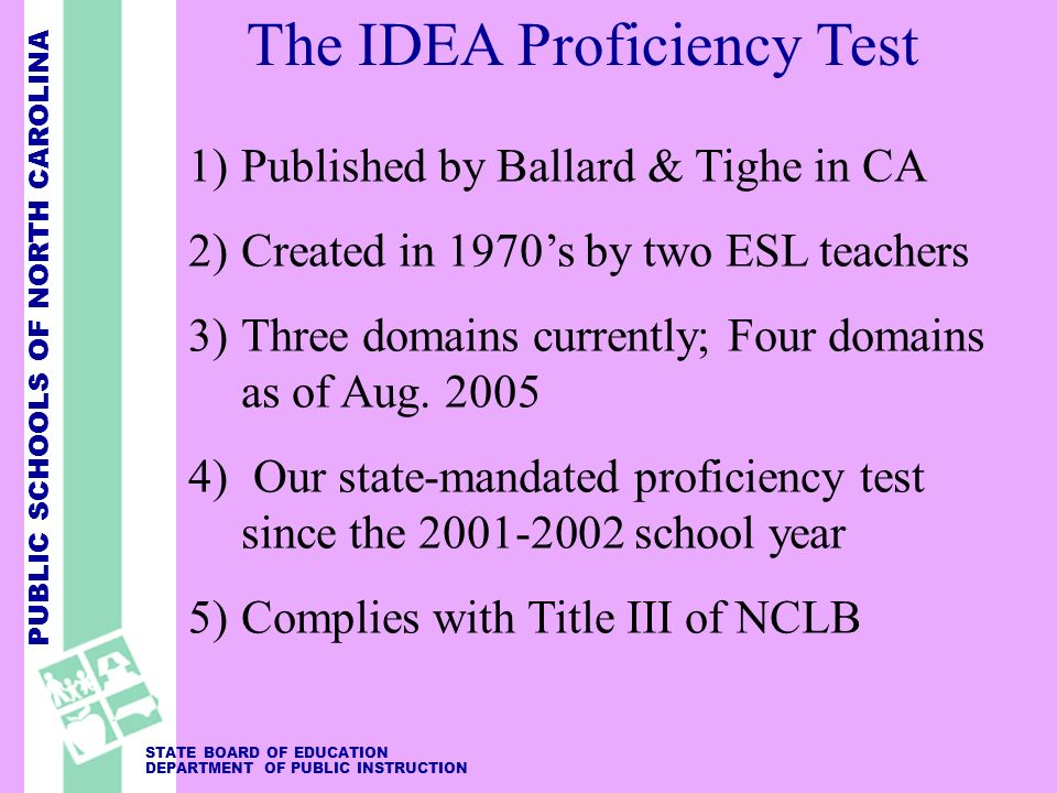 PUBLIC SCHOOLS OF NORTH CAROLINA STATE BOARD OF EDUCATION DEPARTMENT OF PUBLIC INSTRUCTION 1)Published by Ballard & Tighe in CA 2)Created in 1970s by