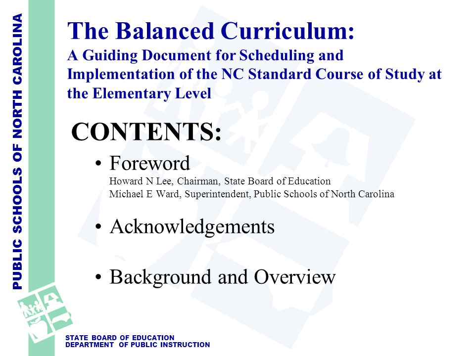 PUBLIC SCHOOLS OF NORTH CAROLINA STATE BOARD OF EDUCATION DEPARTMENT OF PUBLIC INSTRUCTION The Balanced Curriculum: A Guiding Document for Scheduling