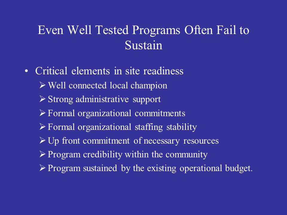 Even Well Tested Programs Often Fail to Sustain Critical elements of training Adhere to requirements (planning phase) for training, skills, and education.