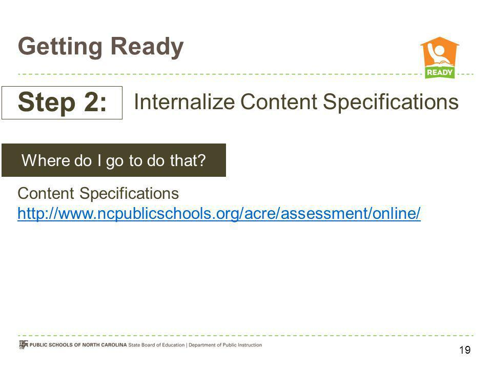 Getting Ready Content Specifications http://www.ncpublicschools.org/acre/assessment/online/ http://www.ncpublicschools.org/acre/assessment/online/ Ste
