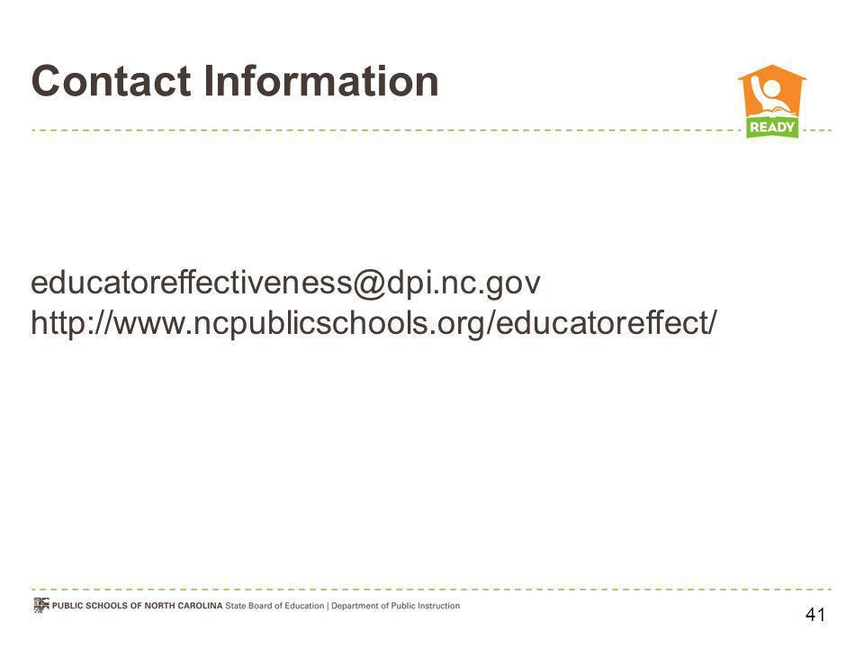 educatoreffectiveness@dpi.nc.gov http://www.ncpublicschools.org/educatoreffect/ Contact Information 41
