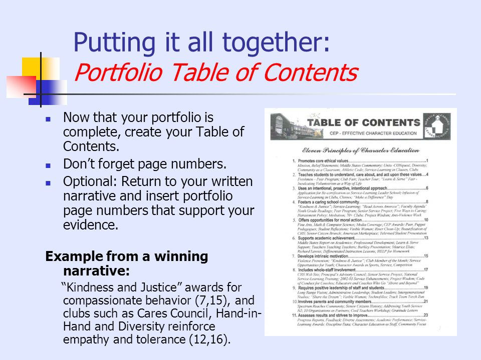 Putting it all together: Portfolio Table of Contents Now that your portfolio is complete, create your Table of Contents. Dont forget page numbers. Opt