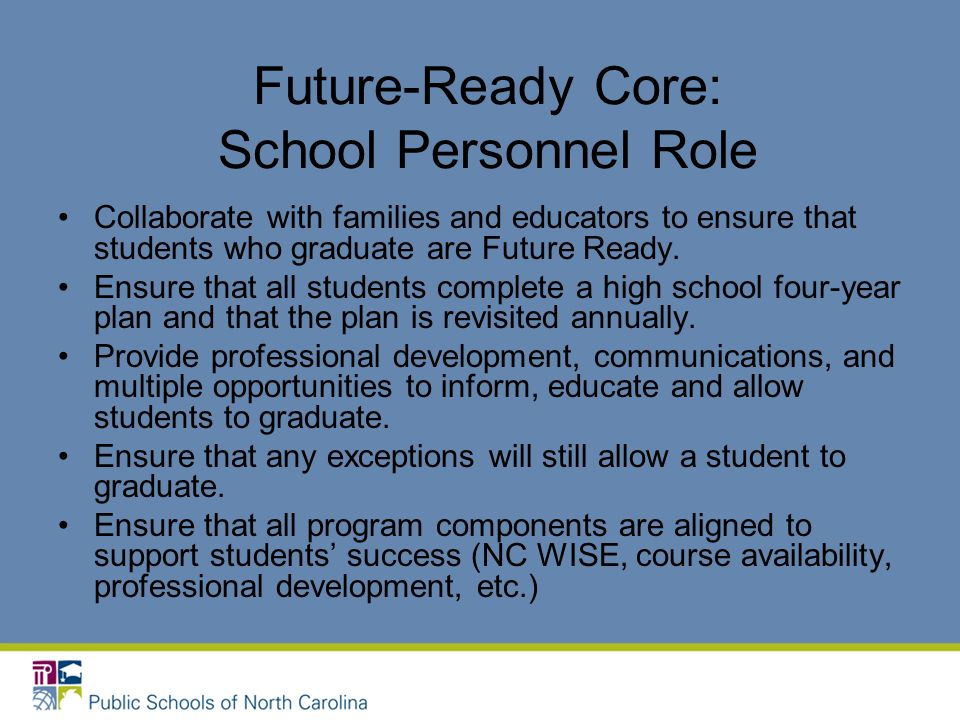 Future-Ready Core: School Personnel Role Collaborate with families and educators to ensure that students who graduate are Future Ready.