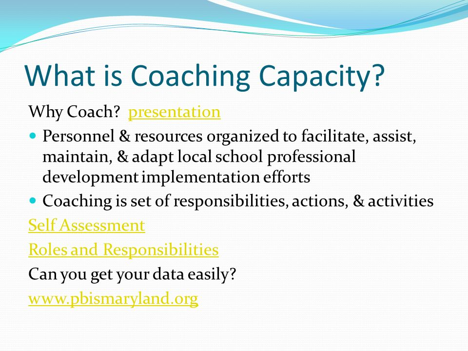 What is Coaching Capacity. Why Coach.