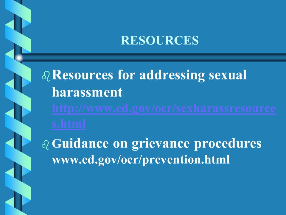 RESOURCES b b Resources for addressing sexual harassment   s.html   s.html b b G uidance on grievance procedures