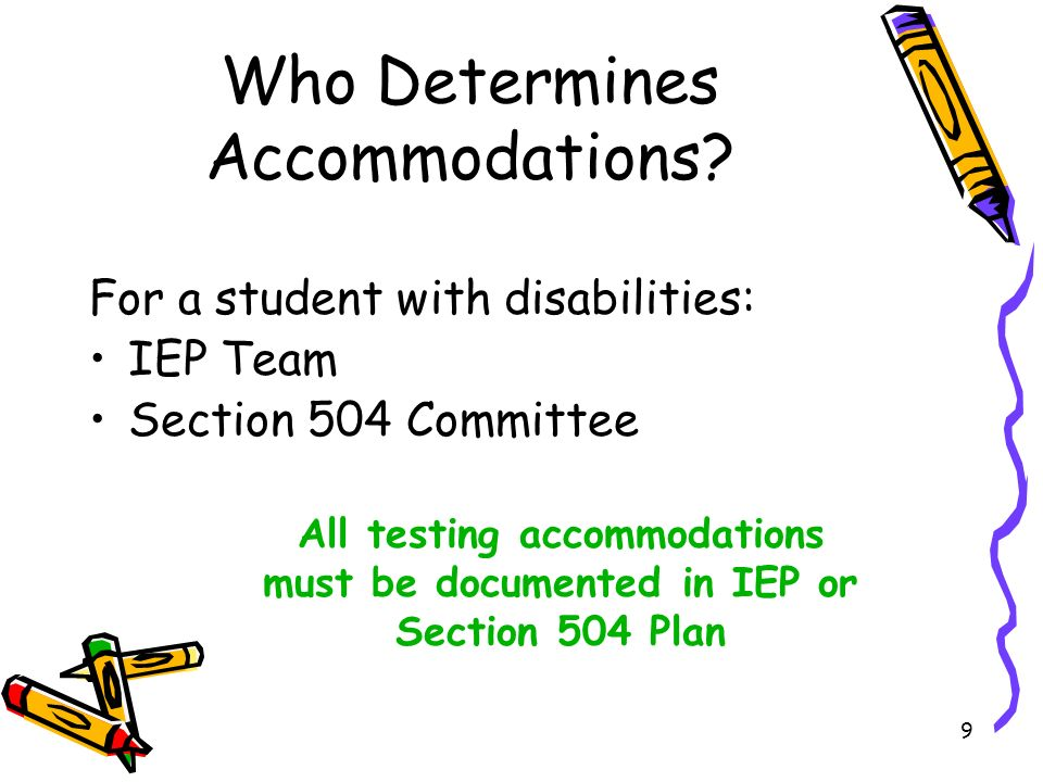 9 Who Determines Accommodations.