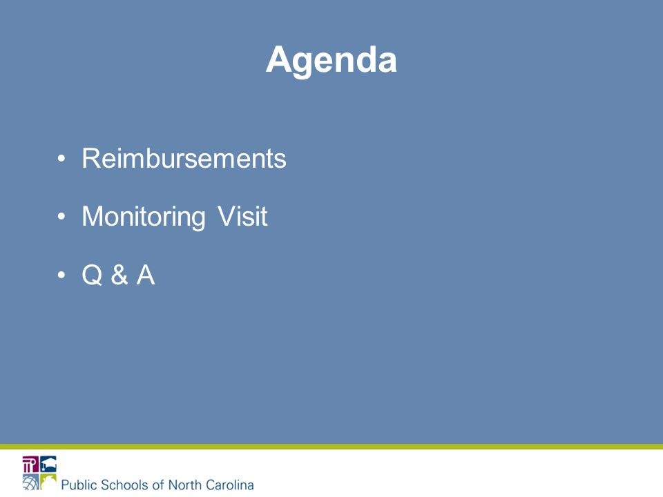 Agenda Reimbursements Monitoring Visit Q & A