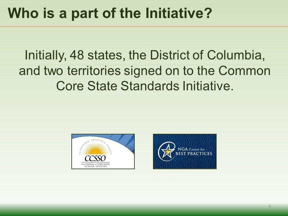Initially, 48 states, the District of Columbia, and two territories signed on to the Common Core State Standards Initiative. Who is a part of the Init