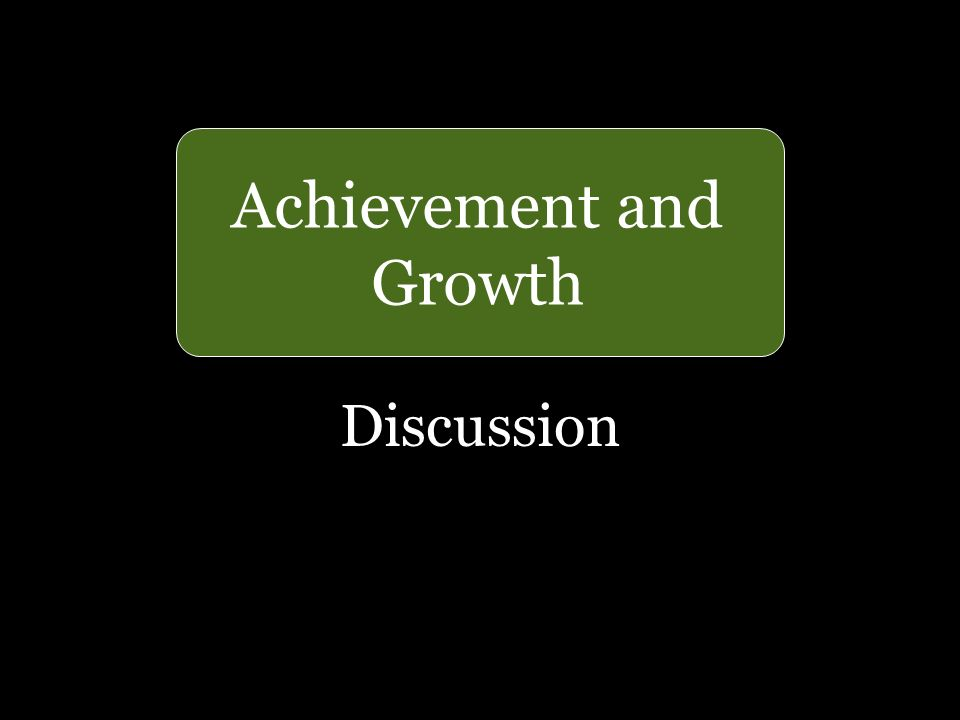 29 Achievement and Growth Discussion